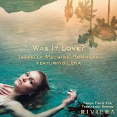 """Was It Love? (Taken From The Television Series """"Riviera"""") (feat. Lena)"""