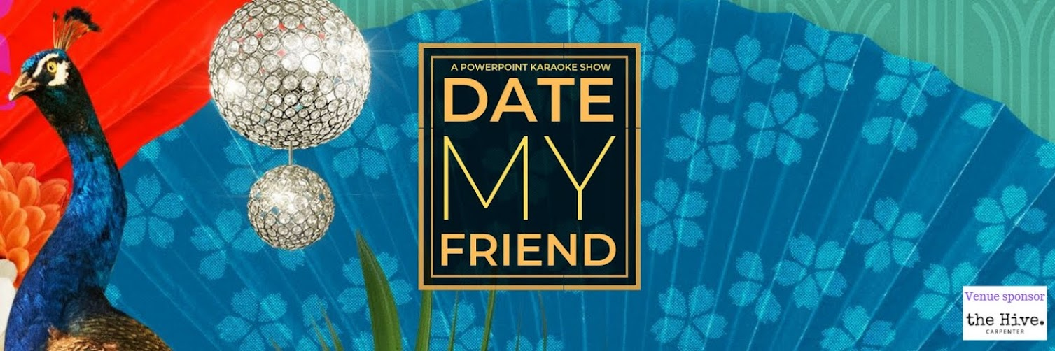 Date My Friend: A PowerPoint Karaoke Show