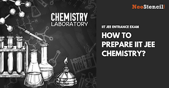 How to Prepare For IIT JEE Chemistry?