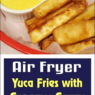 Air Fryer Yuca Fries with Creamy Curry Mustard Sauce Recipe