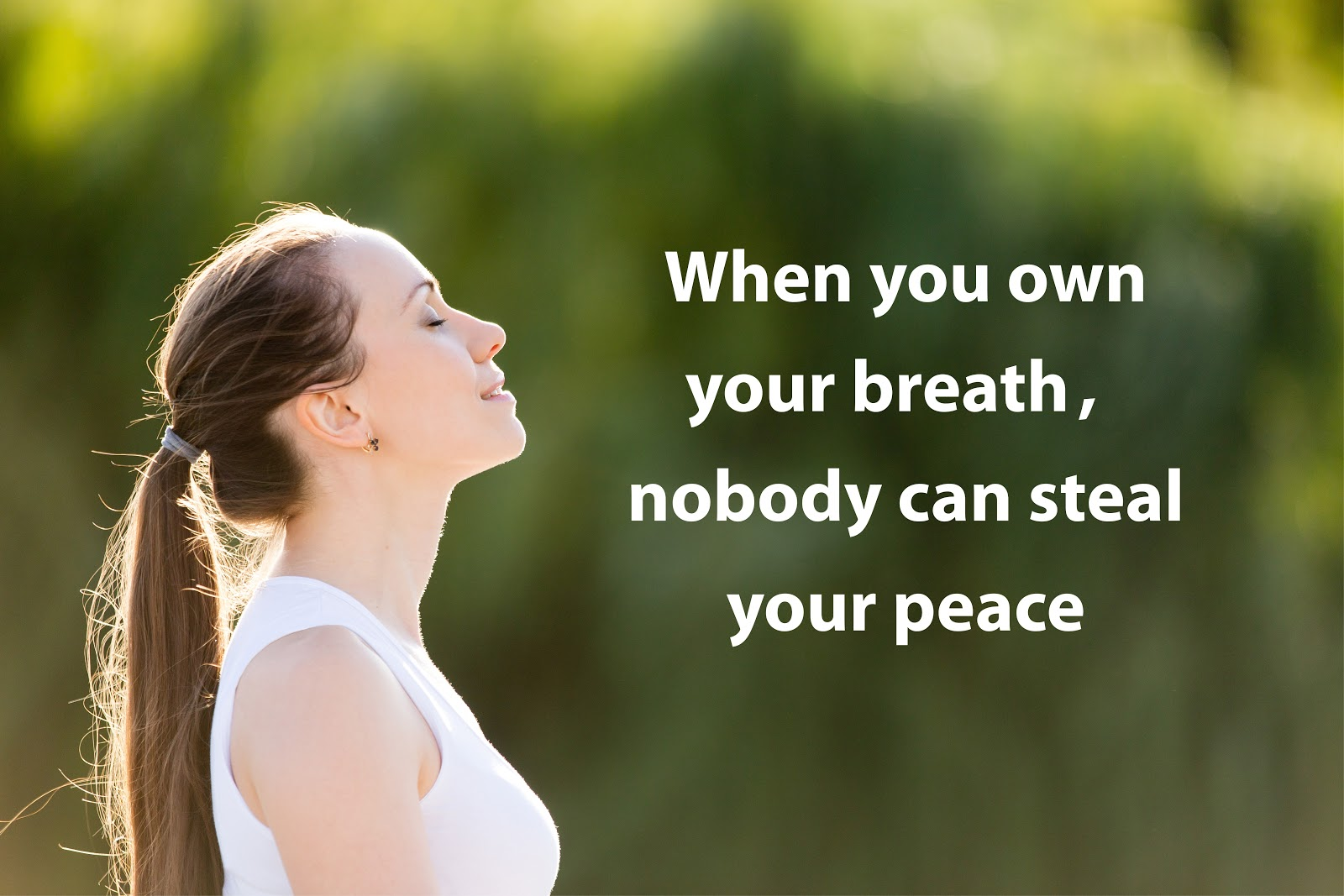 When you own your breath, nobody can steal your peace