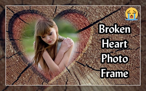 Download Broken Heart Photo Frames by Photo Frame Apps Collection ...