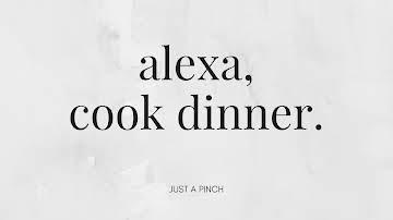 Alexa, cook dinner.