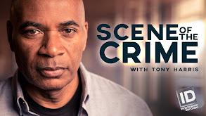 Scene of the Crime With Tony Harris thumbnail