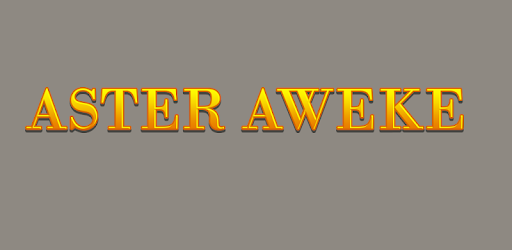 aster aweke 2019 without internet - Apps on Google Play