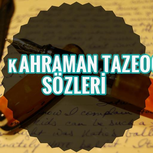 Kahraman Tazeoğlu Sözleri Yeni