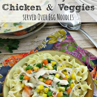 Creamy Chicken and Vegetables | Serve Over Egg Noodles.