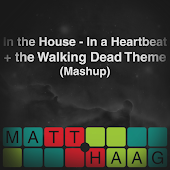 In the House In a Heartbeat + the Walking Dead Theme (Mashup)