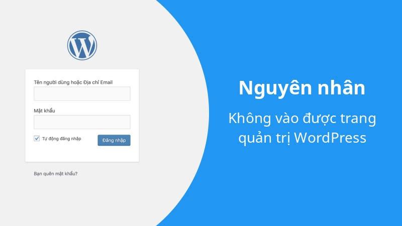 Nguyen-nhan-khong-vao-duoc-trang-quan-tri-WordPress