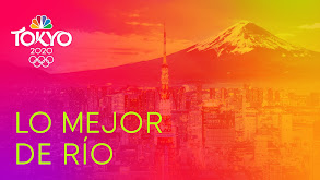 Lo mejor de Río: Juegos Olímpicos de Tokyo thumbnail