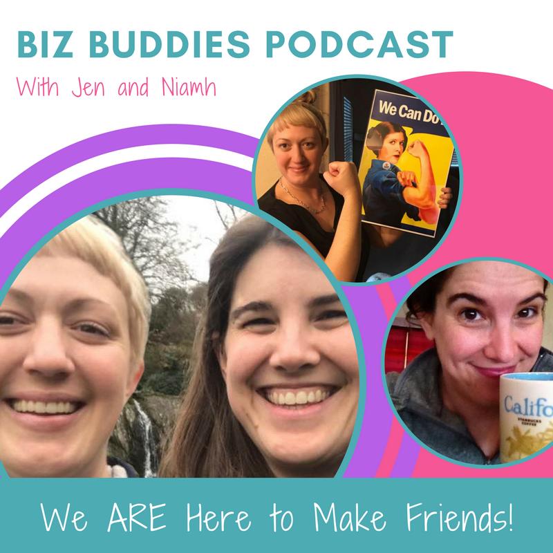 Biz Buddies Podcast with Jen and Niamh