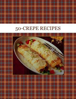 50-CREPE RECIPES