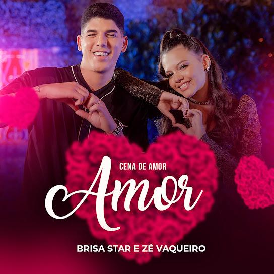 Cena de Amor – Brisa Star, Zé Vaqueiro