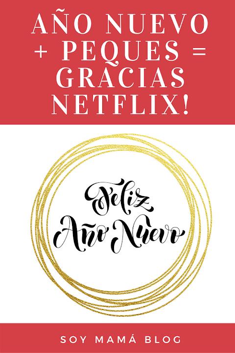 Año Nuevo + Peques = Gracias Netflix!