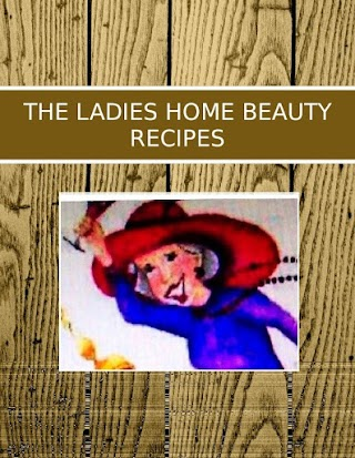 THE LADIES HOME BEAUTY RECIPES