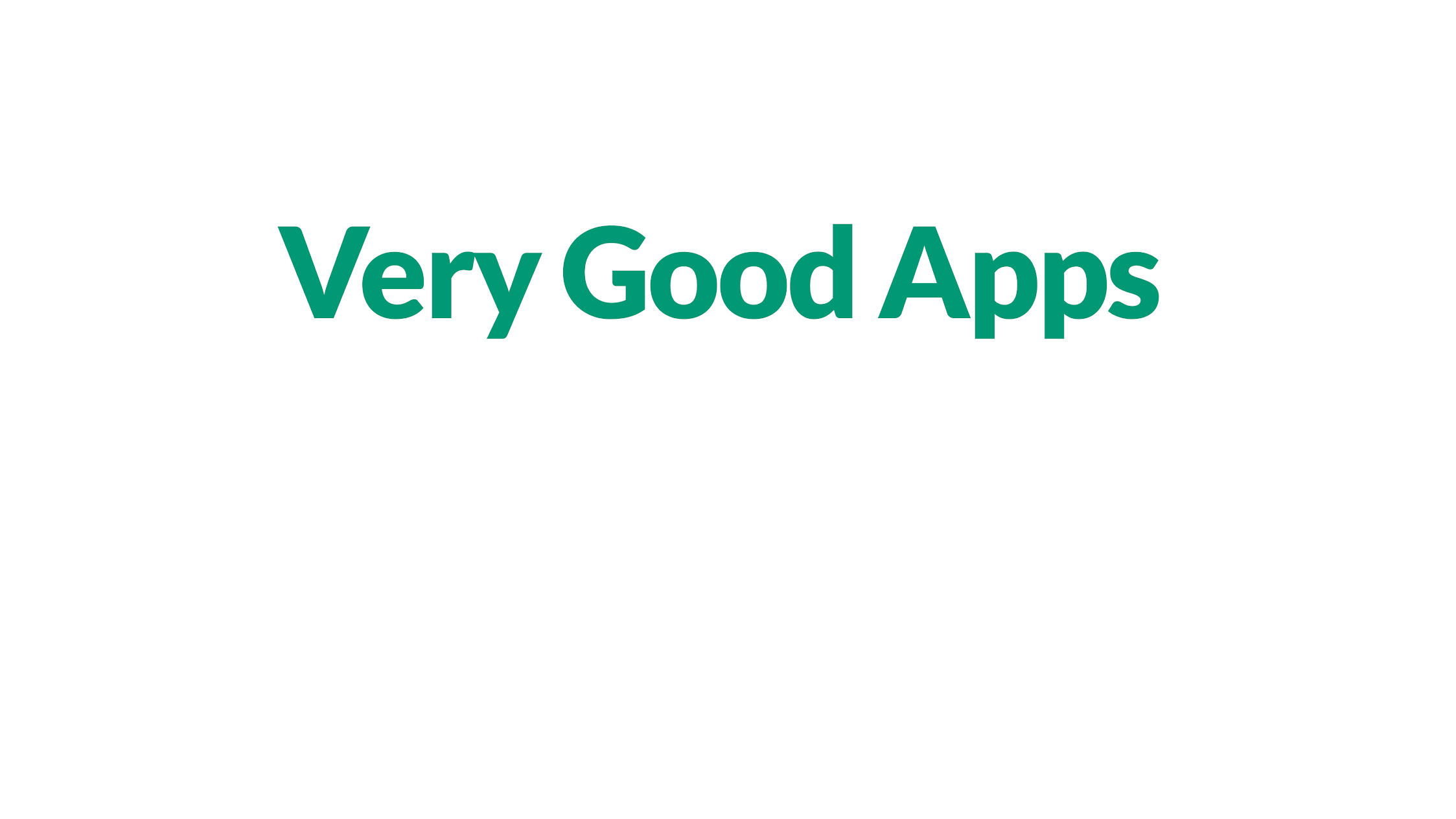 Very Good Apps *