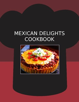 MEXICAN  DELIGHTS COOKBOOK