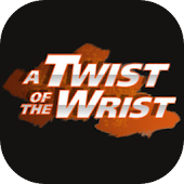 Twist of the Wrist