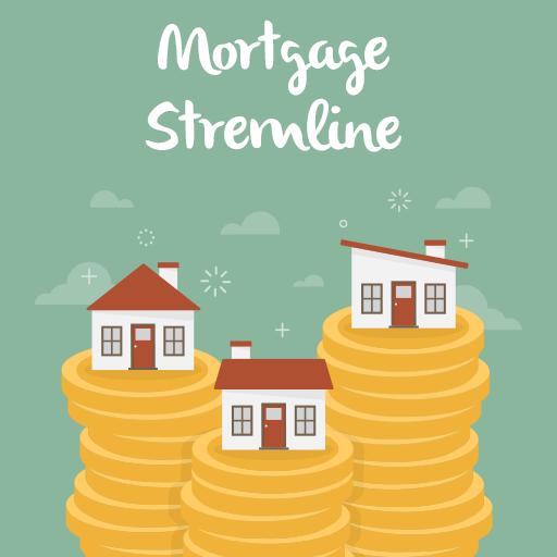 Mortgage streamline