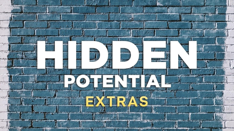 Hidden Potential: Extras