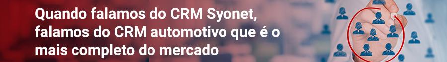 Quando falamos do CRM Syonet, falamos do CRM automotivo que é o mais completo do mercado