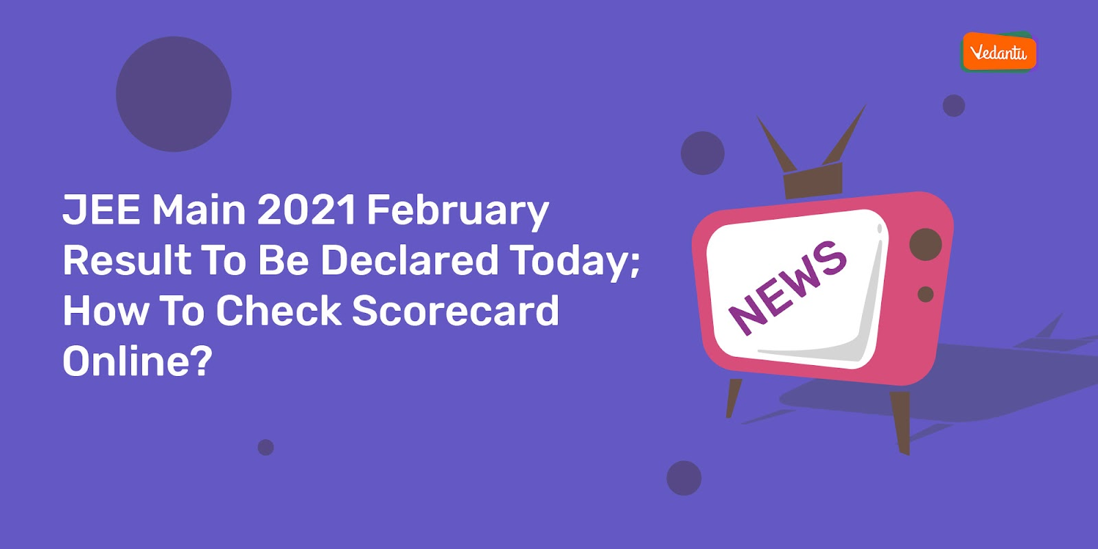 JEE Main 2021 February Result To Be Declared Today; How To Check Scorecard Online?