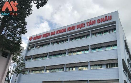 Bảng giá của Bệnh viện đa khoa khu vực Tân Châu - Medplus.vn
