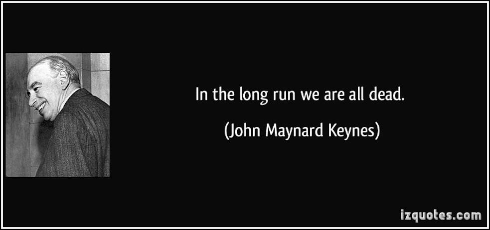 ../../Desktop/quote-in-the-long-run-we-are-all-dead-john-maynard-keynes-101395.jpg