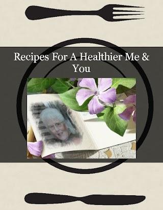 Recipes For A Healthier                 Me & You