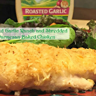Roasted Garlic Ranch and Shredded Parmesan Baked Chicken