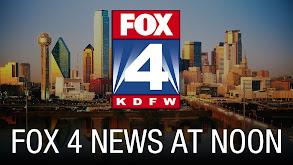 Fox 4 News at Noon thumbnail