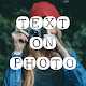 Download Text On Photo - Photo Editor, Quotes Creator For PC Windows and Mac