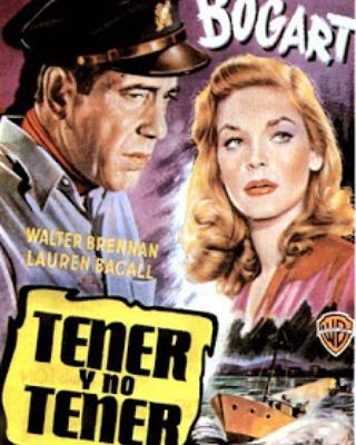 Tener y no tener (1944, Howard Hawks)