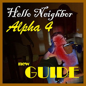 Guide For Hello Neighbor Alp.4