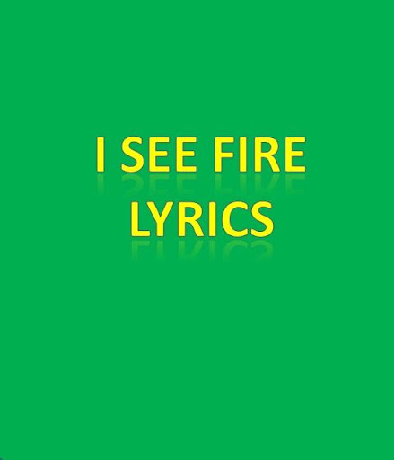 I See Fire Lyrics