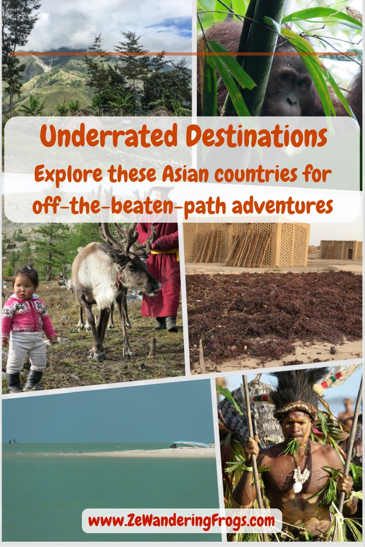 Underrated #Travel Destinations in #Asia: #Mongolia, #PapuaNewGuinea, China, #Indonesia beyond Bali, and #SriLanka // #AdventureTravel by Ze Wandering Frogs