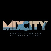 Faded Flower (Feat. Brian Lopez)