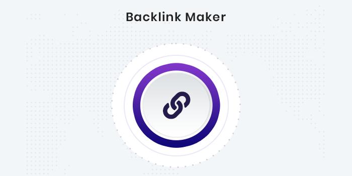 Backlink maker là một trong những công cụ quen thuộc của người làm seo