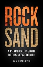 Rock & Sand: A Practical Insight to Business Growth by Michael Synk - #GetInSynk
