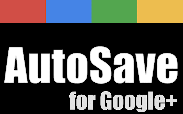 AutoSave Your Data For Google Plus