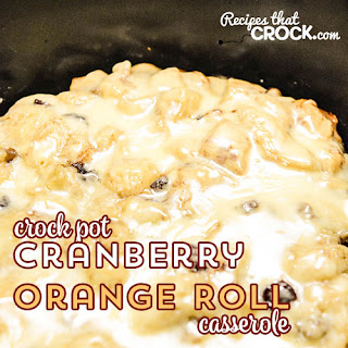 Crock Pot Cranberry Orange Roll Casserole