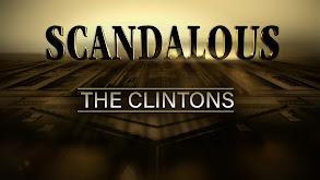 Scandalous: The Clintons thumbnail