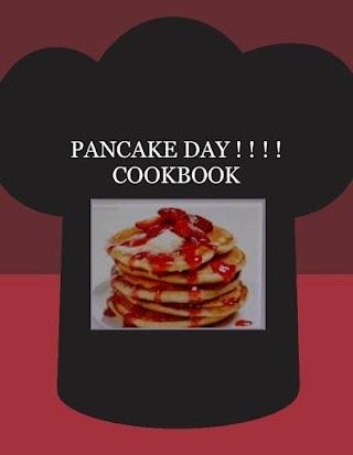 PANCAKE DAY  ! ! ! !   COOKBOOK