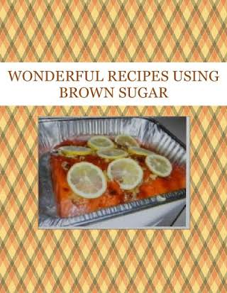 WONDERFUL RECIPES USING BROWN SUGAR