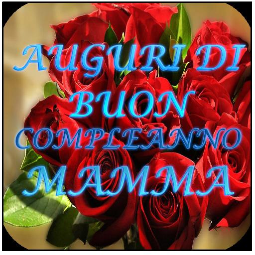 Auguri Di Buon Compleanno Mamma Immagini.Auguri Di Buon Compleanno Mamma Alkalmazasok A Google Playen