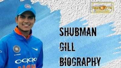 SHUBMAN SINGH GILL CRICKET PLAYER BIOGRAPHY | Age, Family, Career, Height and more.