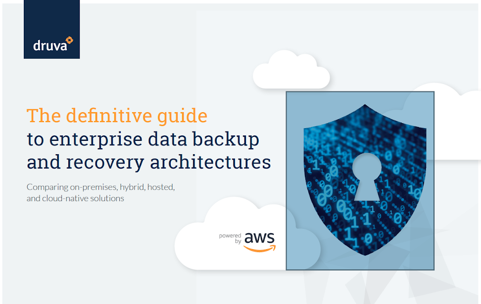 Compare Enterprise Data Backup and Recovery Solution - On-premises, Hybrid, Hosted and Cloud-native. Source: Druva