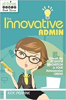 The Innovative Admin Julie Perrine