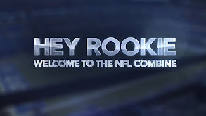 Hey Rookie: Welcome to the NFL Combine thumbnail