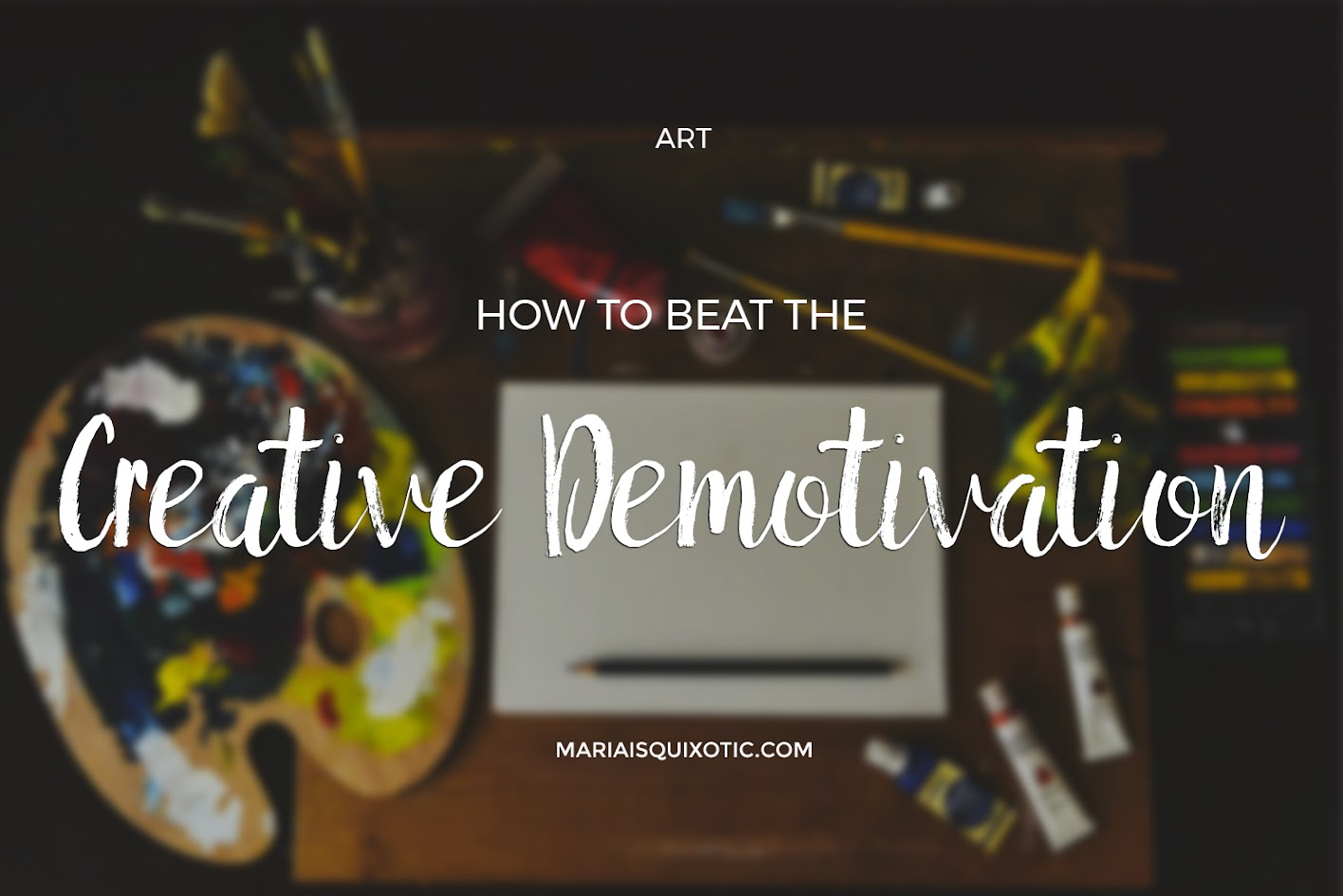 Beating your creative demotivation is tough. Here's how you can do it.